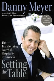 Setting the Table ebook by Danny Meyer