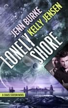 Lonely Shore ebook by Kelly Jensen, Jenn Burke