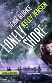 Lonely Shore ebook by Kelly Jensen,Jenn Burke