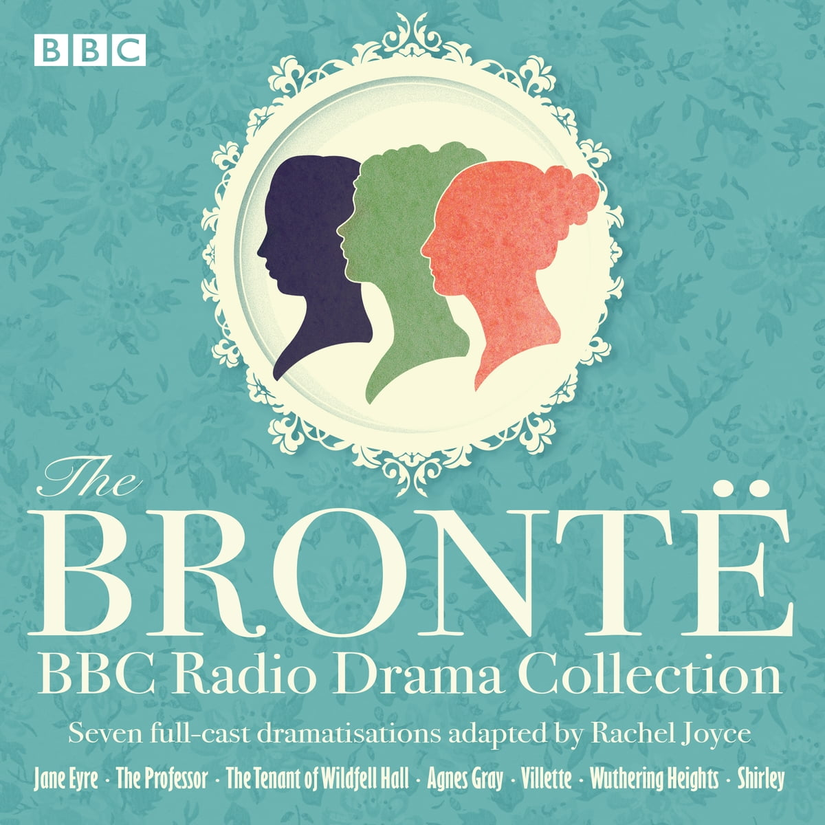 The Bronte BBC Radio Drama Collection Audiobook by Charlotte Bronte -  9781785299551 | Rakuten Kobo