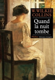 Quand la nuit tombe ebook by W. Wilkie Collins