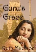 Guru's Grace eBook von Ruth Madison