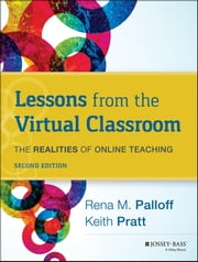 Lessons from the Virtual Classroom - The Realities of Online Teaching ebook by Rena M. Palloff,Keith Pratt
