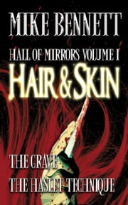 Hair and Skin and Other Stories ebook by Mike Bennett