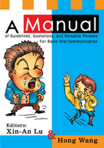 A Manual of Guidelines, Quotations, and Versatile Phrases for Basic Oral Communication ebook by Xin-An Lu