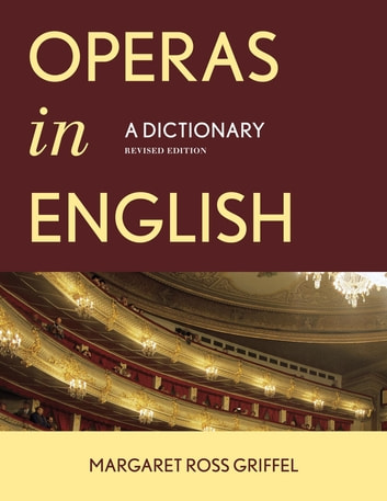 Operas in English - A Dictionary ebook by Margaret Ross Griffel