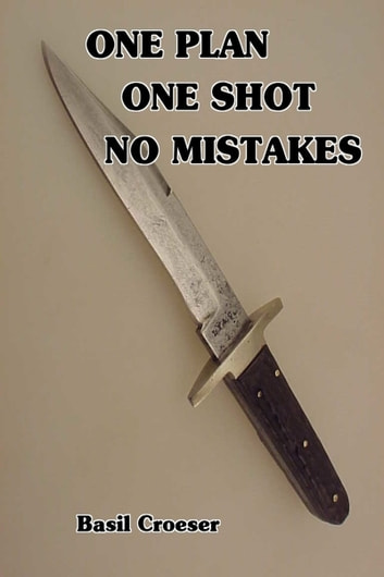 One Plan One Shot No Mistakes ebook by Basil Croeser