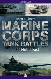 Marine Corps Tank Battles in the Middle East ebook by Oscar Gilbert