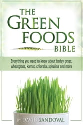 The Green Foods Bible ebook by David Sandoval