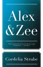 Alex & Zee ebook by Cordelia Strube