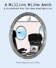 A Million Miles Amok ebook by Walter Hopgood,Lisa D. Witte