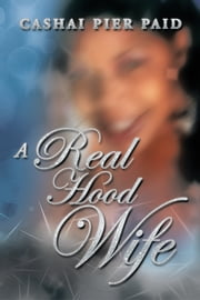 A Real Hood Wife ebook by Cashai Pier Paid