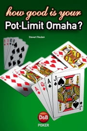 How Good is Your Pot-Limit Omaha ebook by Stewart Reuben