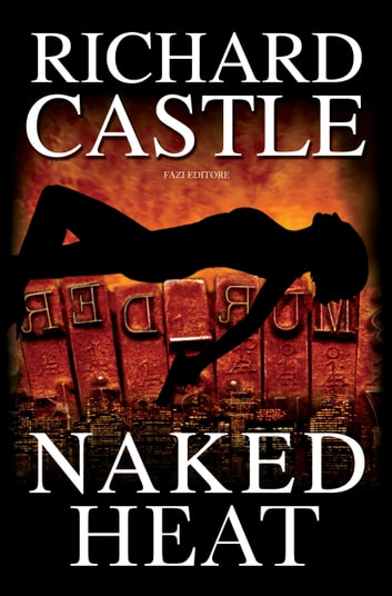 Naked Heat ebook by Richard Castle