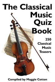 The Classical Music Quiz Book ebook by Maggie Cotton