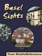 Basel Sights: a travel guide to the top 25 attractions in Basel, Switzerland ebook by MobileReference