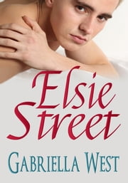Elsie Street ebook by Gabriella West