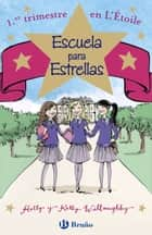 Escuela para Estrellas: 1.er trimestre en L'Étoile ebook by Kelly Willoughby, Holly Willoughby, Cataharine Collingridge,...