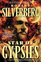 Star Of Gypsies ebook by Robert Silverberg