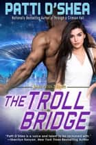 The Troll Bridge ebook by Patti O'Shea