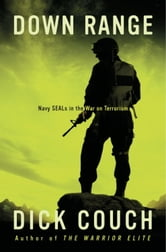 Down Range - Navy SEALs in the War on Terrorism ebook by Dick Couch