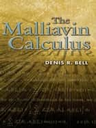 The Malliavin Calculus ebook by Denis R. Bell