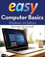 Easy Computer Basics, Windows 10 Edition ebook by Michael Miller