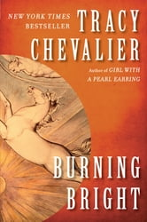 Burning Bright - A Novel ebook by Tracy Chevalier
