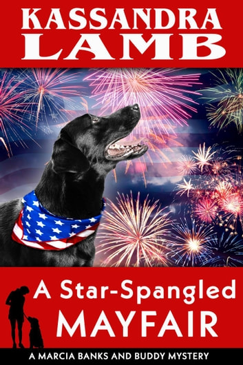 A Star-Spangled Mayfair - A Marcia Banks and Buddy Mystery, #8 ebook by Kassandra Lamb