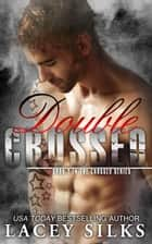 Double Crossed ebook by Lacey Silks