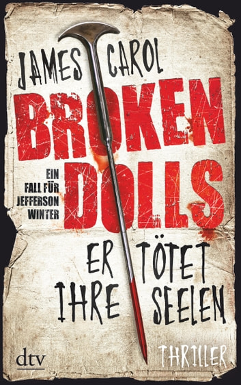 Broken Dolls - Er tötet ihre Seelen - Thriller ebook by James Carol