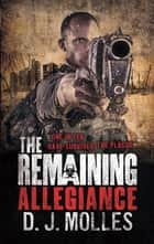 The Remaining: Allegiance ebook by D. J. Molles