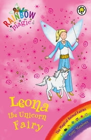 Leona the Unicorn Fairy - The Magical Animal Fairies Book 6 ebook by Daisy Meadows