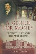 A Genius for Money ebook by Dr. Caroline Dakers