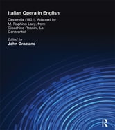 Italian Opera in English - Cinderella, Adapted by M. Rophino Lacy, 1831, from Gioachino Rossini, La Cenerentol ebook by