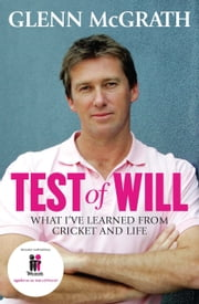 Test of Will - What I've learned from cricket and life ebook by Glenn McGrath