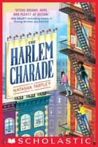 The Harlem Charade ebook by Natasha Tarpley