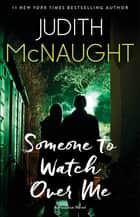 Someone to Watch Over Me - A Novel ebook by Judith McNaught