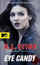 Eye Candy - A Novel ebook by R.L. Stine