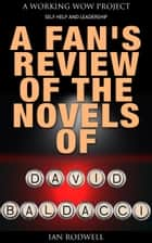 A Fan's Review of the Novels of David Baldacci ebook by Ian Rodwell
