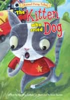 The Kitten Who Cried Dog ebook by Charlotte Guillain