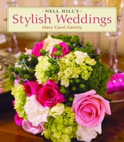 Nell Hill's Stylish Weddings ebook by Mary Carol Garrity