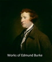 The Works of Edmund Burke, all 12 volumes in a single file ebook by Edmund Burke