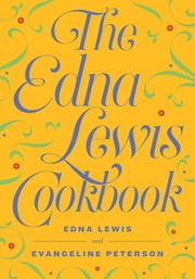 The Edna Lewis Cookbook ebook by Edna Lewis,Evangeline Peterson