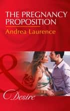 The Pregnancy Proposition (Mills & Boon Desire) (Hawaiian Nights, Book 1) ebook by Andrea Laurence