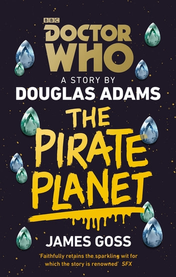 Doctor Who: The Pirate Planet (Target Collection) ebook by Douglas Adams,James Goss