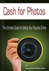 Cash for Photos ebook by Leonard Shaefer