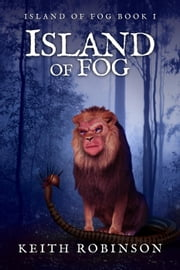 Island of Fog (Book 1) ebook by Keith Robinson