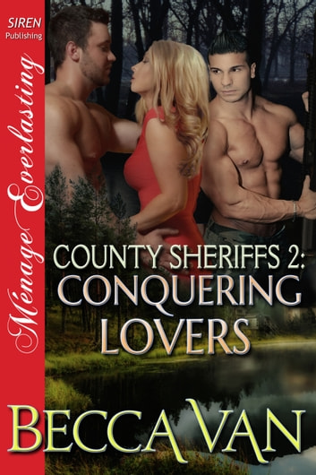 County Sheriffs 2: Conquering Lovers ebook by Becca Van