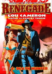 Renegade 4: The Death Hunter ebook by Lou Cameron